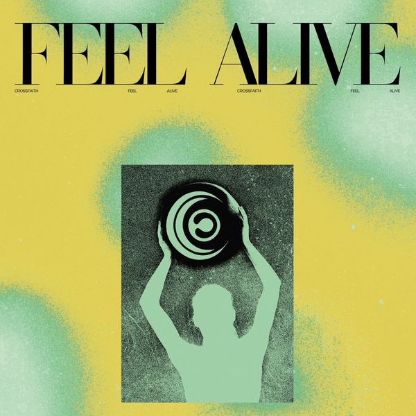 Crossfaith - Feel Alive [single] (2021)