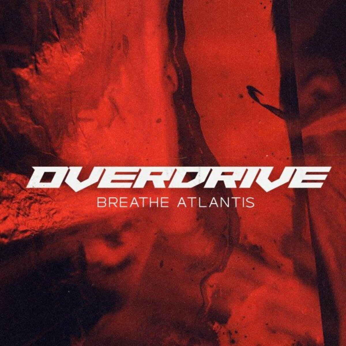 Breathe Atlantis - Overdrive [single] (2021)