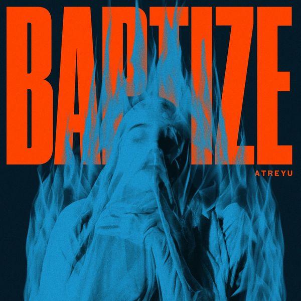 Atreyu - Baptize (2021)