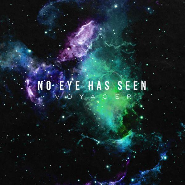 No Eye Has Seen - Voyager [single] (2021)