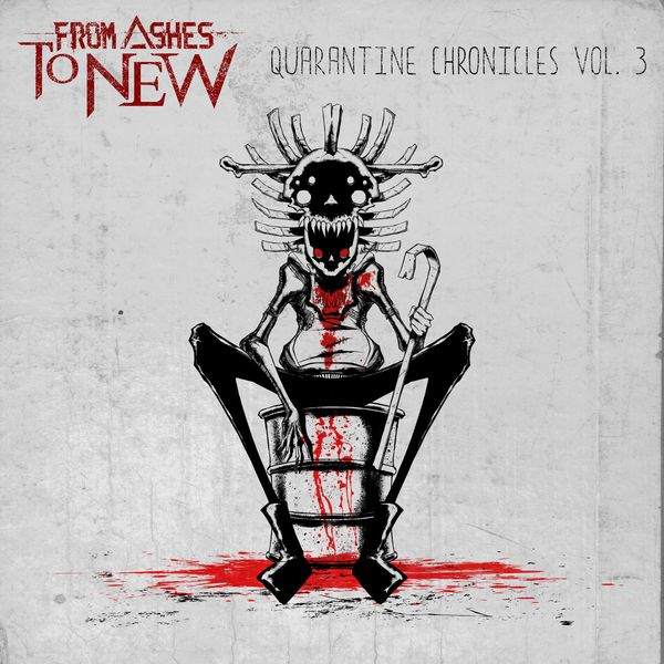 From Ashes To New - Quarantine Chronicles Vol. 3 [EP] (2021)
