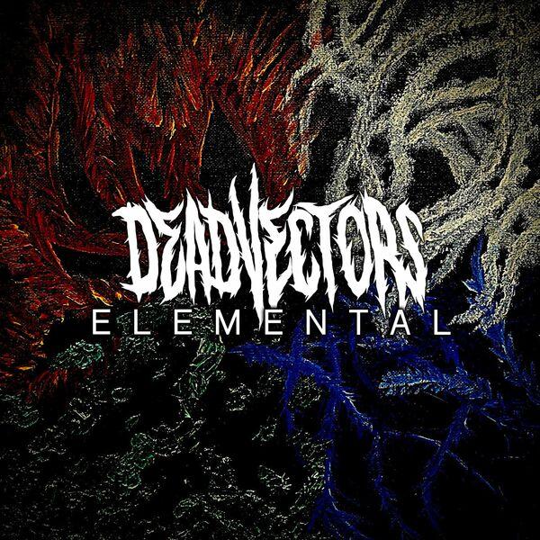 DeadVectors - Elemental [EP] (2021)