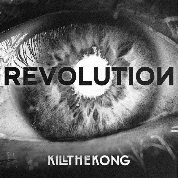 Kill The Kong - Revolution [single] (2021)