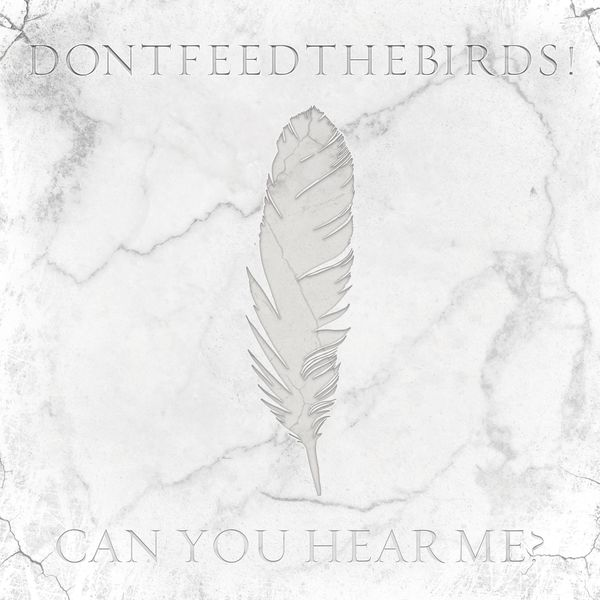 DONTFEEDTHEBIRDS! - Can You Hear Me? [single] (2021)