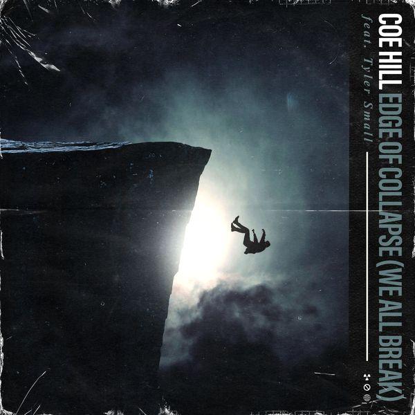 Coe Hill - Edge of Collapse (We All Break) [single] (2021)