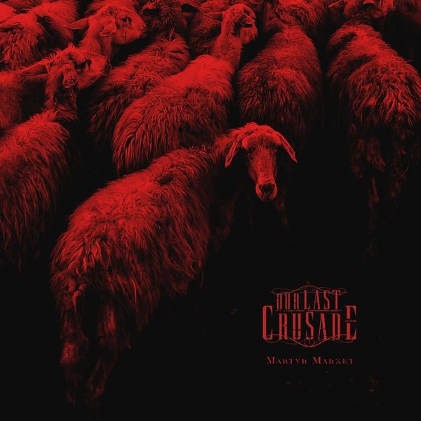 Our Last Crusade - Martyr Market [single] (2021)