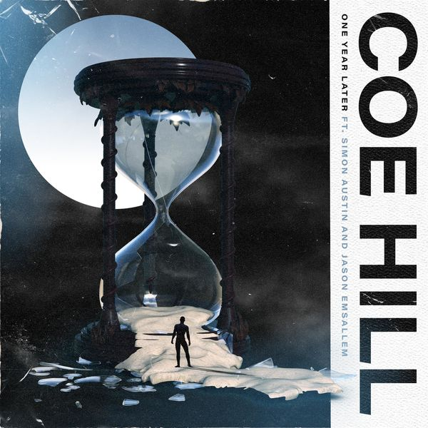 Coe Hill - One Year Later [single] (2021)