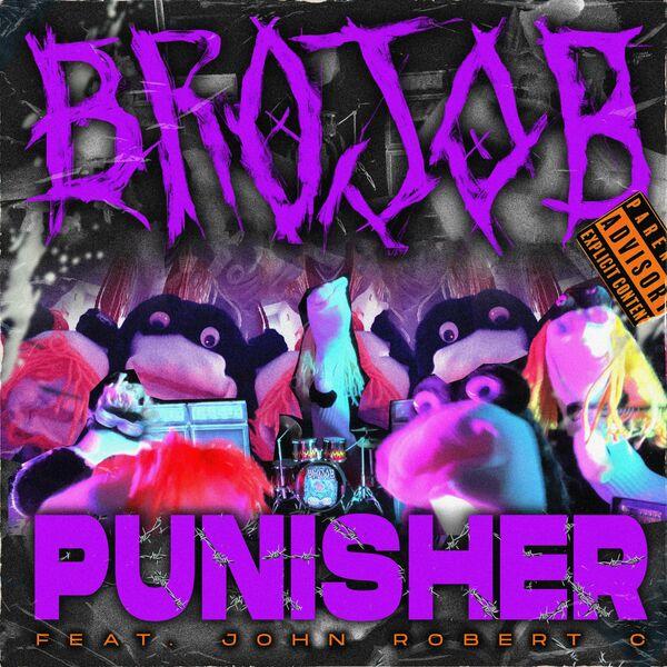 Brojob - PUNISHER (feat. John Robert C) [single] (2021)