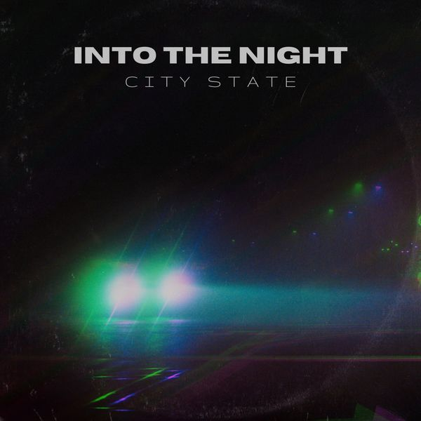 City State - Into the Night [single] (2021)