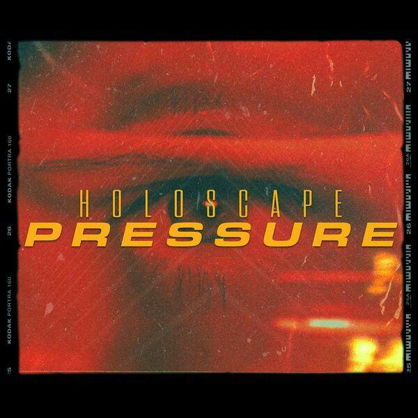 Holoscape - Pressure [single] (2021)