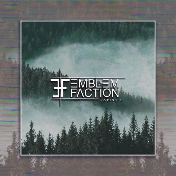 The Emblem Faction - Oversoul [single] (2021)