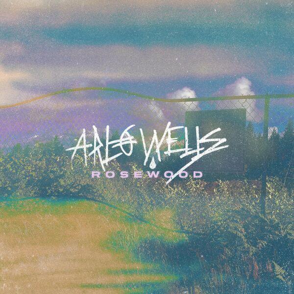 Arlo Wells - Rosewood [EP] (2021)