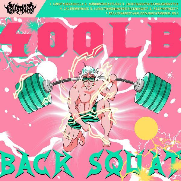 Bilmuri - 400LB BACK SQUAT [EP] (2021)